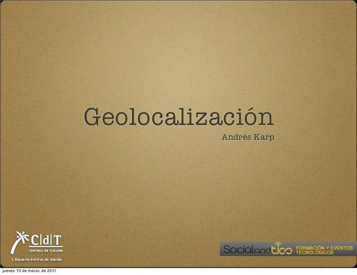 Geolocalización                                             Andrés Karp    LAlqueria del Duc de Gandíajueves 10 de marzo d...