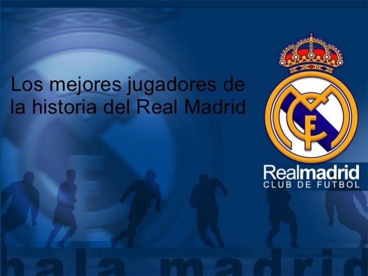 Los mejores jugadores de la historia del Real Madrid