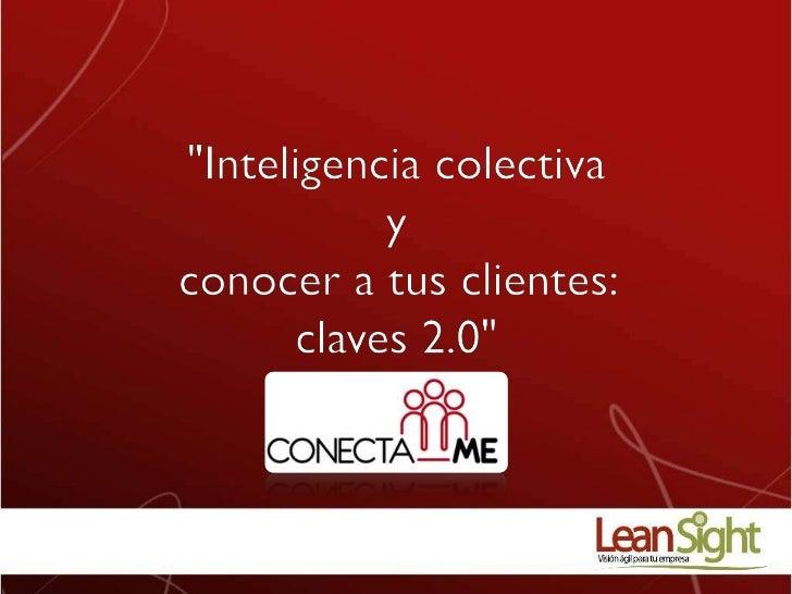 """""""Inteligencia colectiva yconocer a tus clientes: claves 2.0""""<br />"""