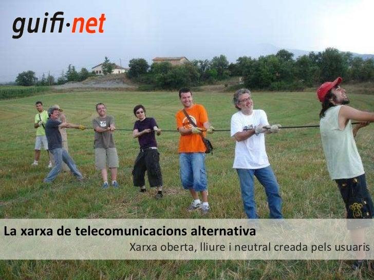 La xarxa de telecomunicacions alternativa Xarxa oberta, lliure i neutral creada pels usuaris