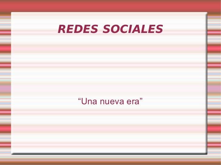 """REDES SOCIALES """"Una nueva era"""""""