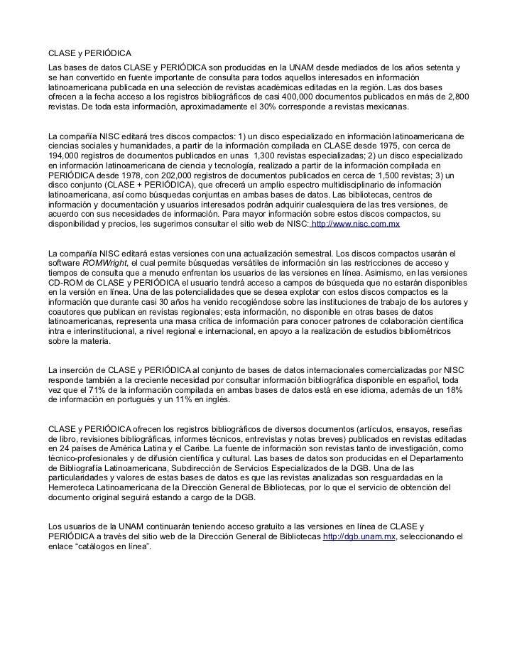 CLASE y PERIÓDICALas bases de datos CLASE y PERIÓDICA son producidas en la UNAM desde mediados de los años setenta yse han...