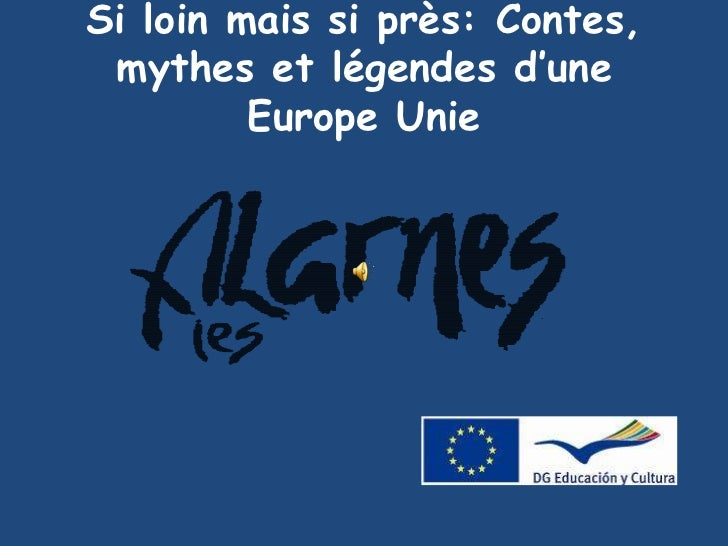 Si loin mais si près: Contes, mythes et légendes d'une Europe Unie<br />