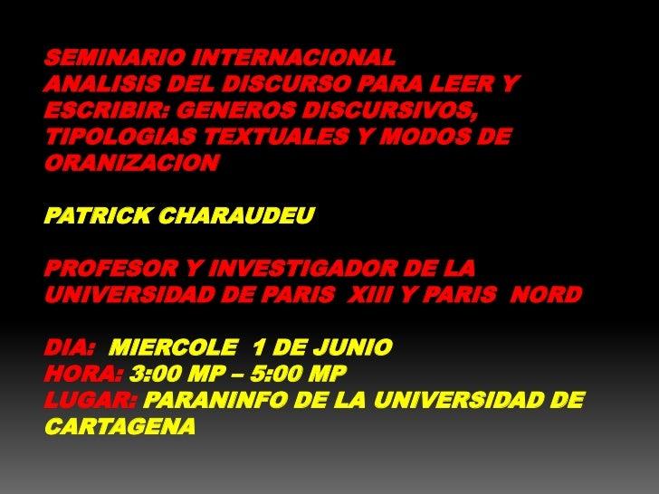 SEMINARIO INTERNACIONAL<br />ANALISIS DEL DISCURSO PARA LEER Y ESCRIBIR: GENEROS DISCURSIVOS, TIPOLOGIAS TEXTUALES Y MODOS...