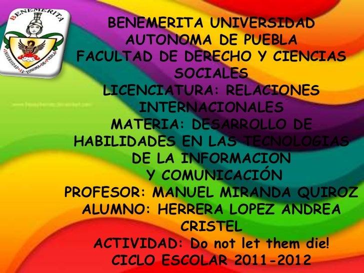BENEMERITA UNIVERSIDAD       AUTONOMA DE PUEBLA FACULTAD DE DERECHO Y CIENCIAS             SOCIALES    LICENCIATURA: RELAC...