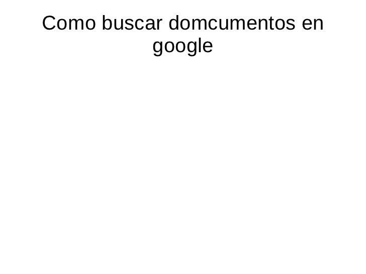 Como buscar domcumentos en google