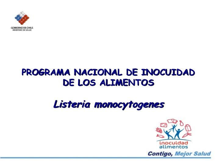 PROGRAMA NACIONAL DE INOCUIDAD DE LOS ALIMENTOS Listeria monocytogenes