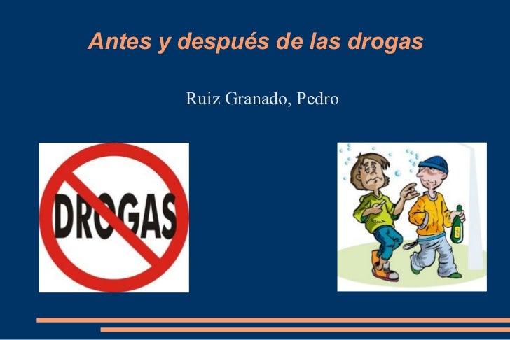 Antes y después de las drogas        Ruiz Granado, Pedro