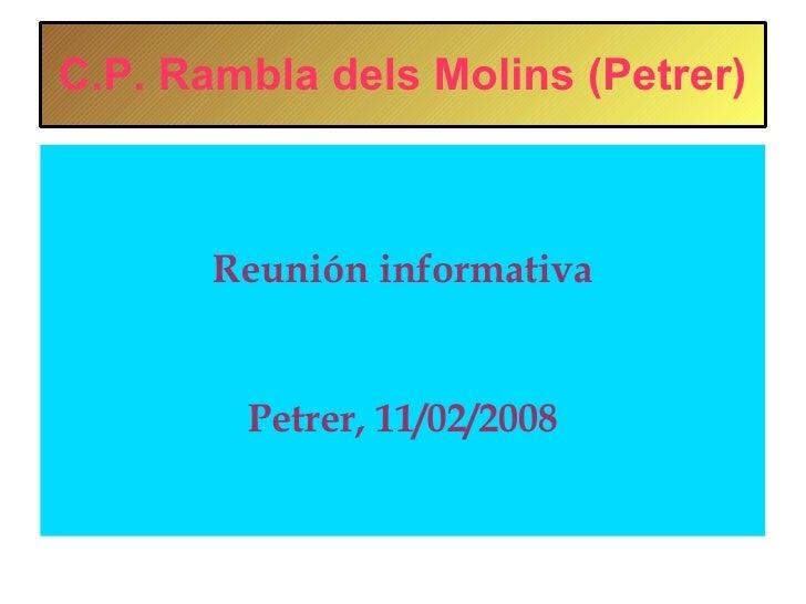 C.P. Rambla dels Molins (Petrer) Reunión informativa Petrer, 11/02/2008