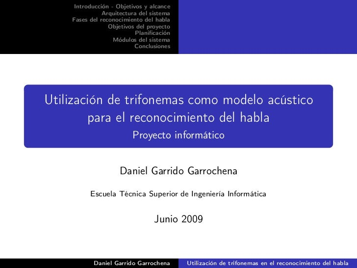 Introducción - Objetivos y alcance               Arquitectura del sistema    Fases del reconocimiento del habla           ...