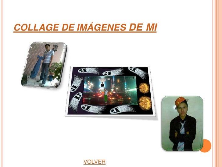 COLLAGE DE IMÁGENES DE MI            VOLVER