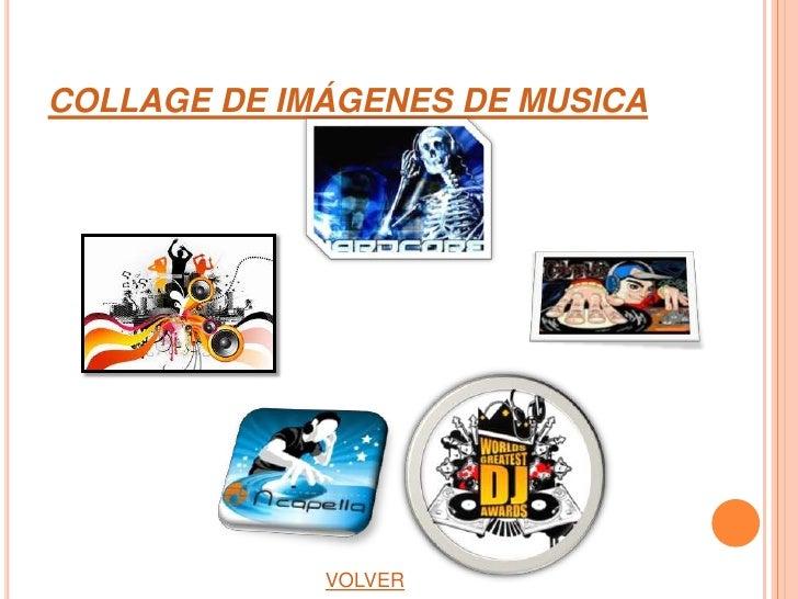 COLLAGE DE IMÁGENES DE MUSICA             VOLVER
