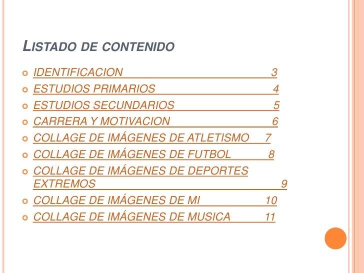LISTADO DE CONTENIDO   IDENTIFICACION                      3   ESTUDIOS PRIMARIOS                  4   ESTUDIOS SECUNDA...