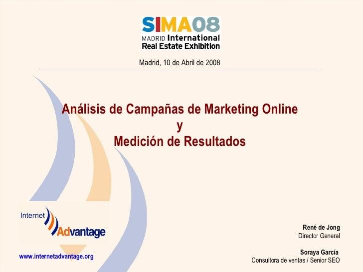 www.internetadvantage.org Madrid, 10 de Abril de 2008 René de Jong Director General Soraya García  Consultora de ventas  /...