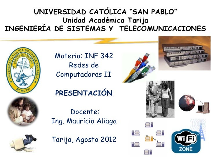 """UNIVERSIDAD CATÓLICA """"SAN PABLO""""             Unidad Académica TarijaINGENIERÍA DE SISTEMAS Y TELECOMUNICACIONES          M..."""