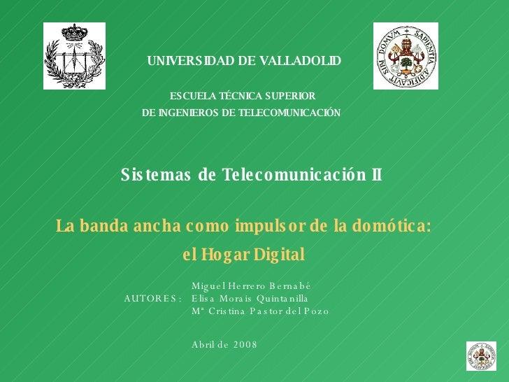 UNIVERSIDAD DE VALLADOLID   ESCUELA TÉCNICA SUPERIOR DE INGENIEROS DE TELECOMUNICACIÓN   Sistemas de   Telecomunicación II...