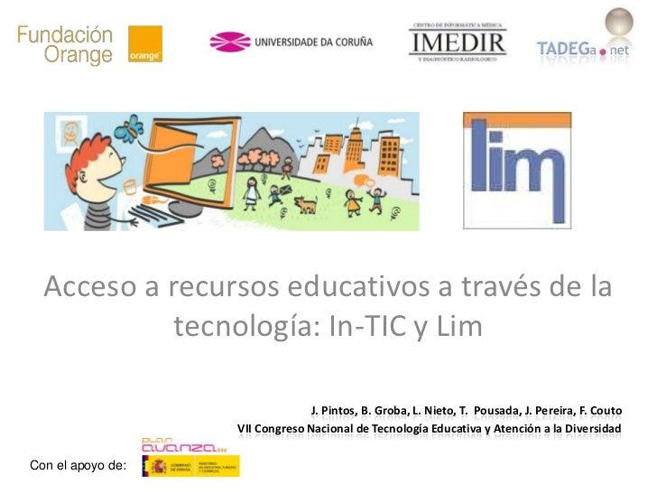 Acceso a recursos educativos a través de la            tecnología: In-TIC y Lim                                 J. Pintos,...