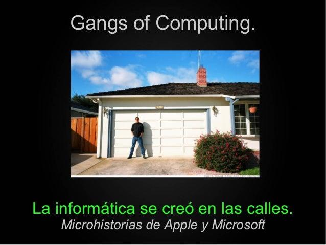 Gangs of Computing.La informática se creó en las calles.    Microhistorias de Apple y Microsoft