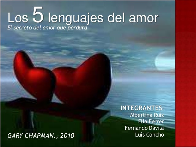 Los      5 lenguajes del amorEl secreto del amor que perdura                                  INTEGRANTES:                ...
