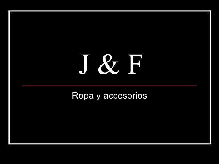 J & F Ropa y accesorios