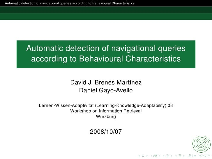 Automatic detection of navigational queries according to Behavioural Characteristics                  Automatic detection ...
