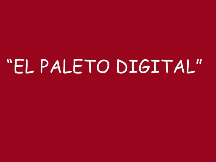 """ EL PALETO DIGITAL"""