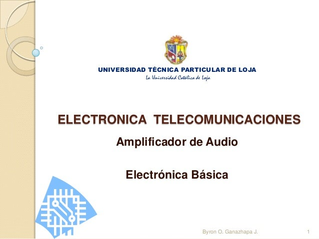 UNIVERSIDAD TÉCNICA PARTICULAR DE LOJA               La Universidad Católica de LojaELECTRONICA TELECOMUNICACIONES        ...