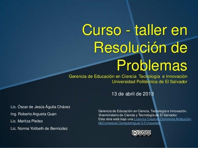 Curso - taller enResolución deProblemasGerencia de Educación en Ciencia Tecnología e InnovaciónUniversidad Politécnica de ...