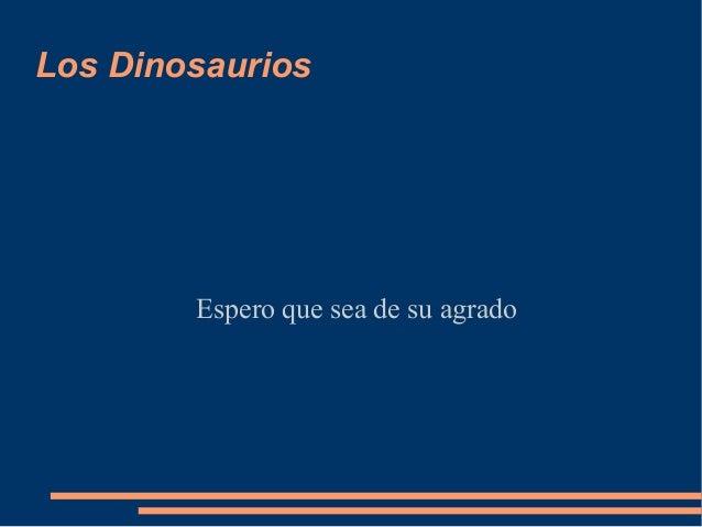 Los DinosauriosEspero que sea de su agrado