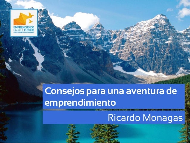 Consejos para una aventura de emprendimiento Ricardo Monagas