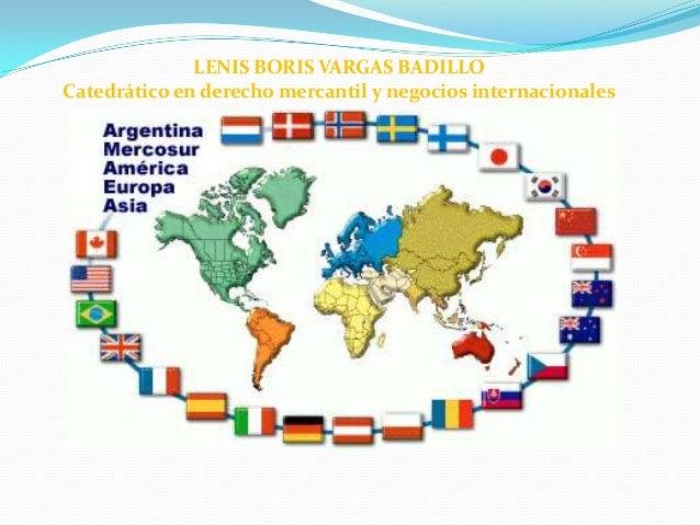 LENIS BORIS VARGAS BADILLO Catedrático en derecho mercantil y negocios internacionales