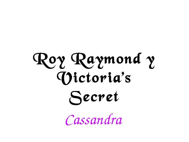 Roy Raymond y Victoria's Secret Cassandra