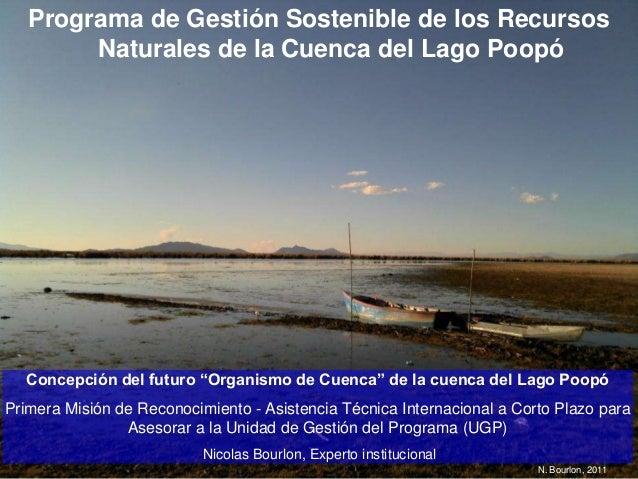 """Programa de Gestión Sostenible de los Recursos Naturales de la Cuenca del Lago Poopó  Concepción del futuro """"Organismo de ..."""