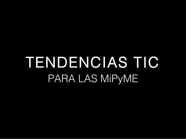TENDENCIAS TIC PARA LAS MiPyME