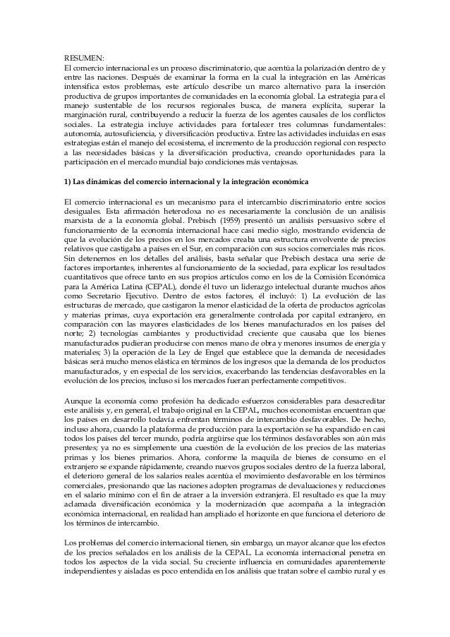 RESUMEN: El comercio internacional es un proceso discriminatorio, que acentúa la polarización dentro de y entre las nacion...