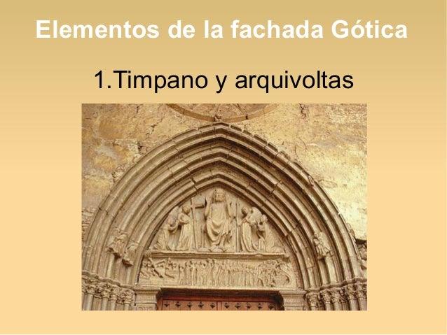 Elementos de la fachada Gótica 1.Timpano y arquivoltas