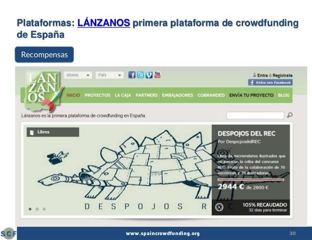 30www.spaincrowdfunding.org Plataformas: LÁNZANOS primera plataforma de crowdfunding de España Recompensas