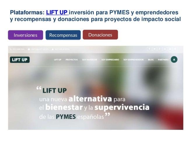 Plataformas: LIFT UP inversión para PYMES y emprendedores y recompensas y donaciones para proyectos de impacto social Reco...