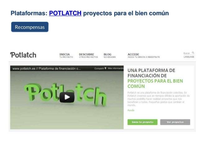 Plataformas: POTLATCH proyectos para el bien común Recompensas