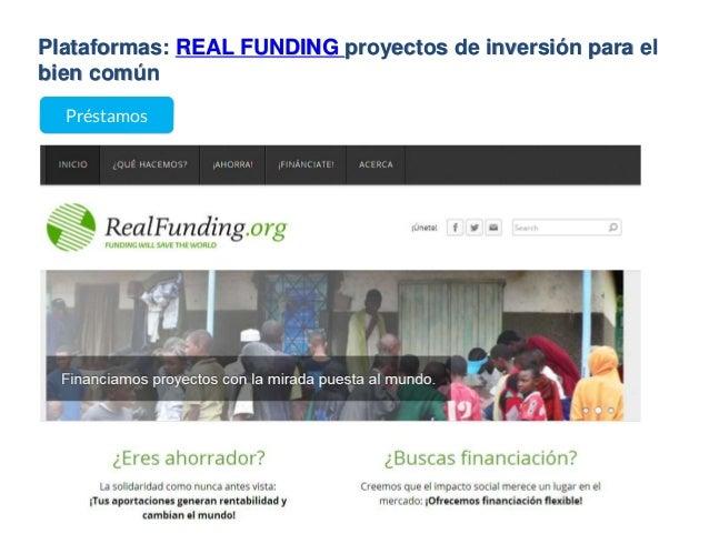 Plataformas: REAL FUNDING proyectos de inversión para el bien común Préstamos