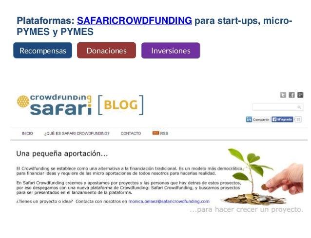 Plataformas: SAFARICROWDFUNDING para start-ups, micro- PYMES y PYMES Recompensas Donaciones Inversiones