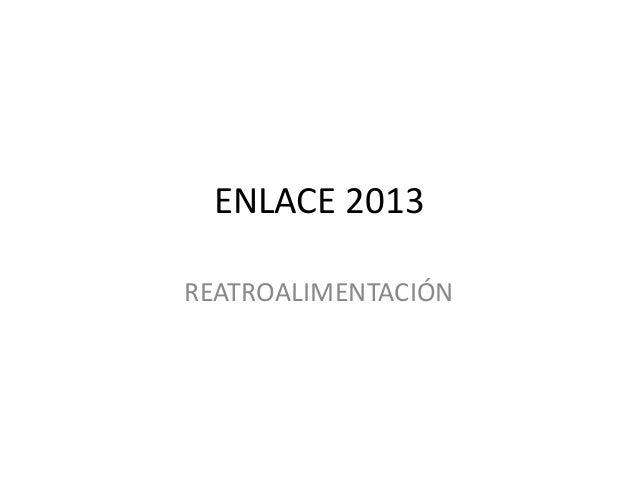 ENLACE 2013 REATROALIMENTACIÓN