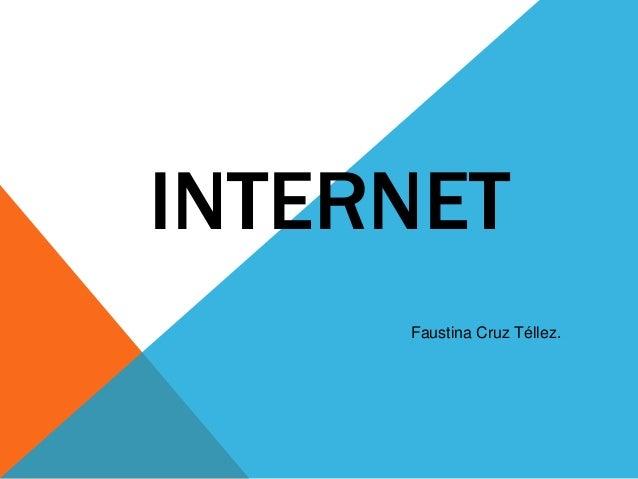INTERNET Faustina Cruz Téllez.