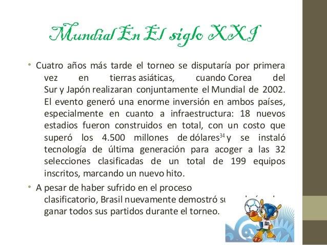 MundialEnEl sigloXXI • Cuatro años más tarde el torneo se disputaría por primera vez en tierras asiáticas, cuando Corea de...