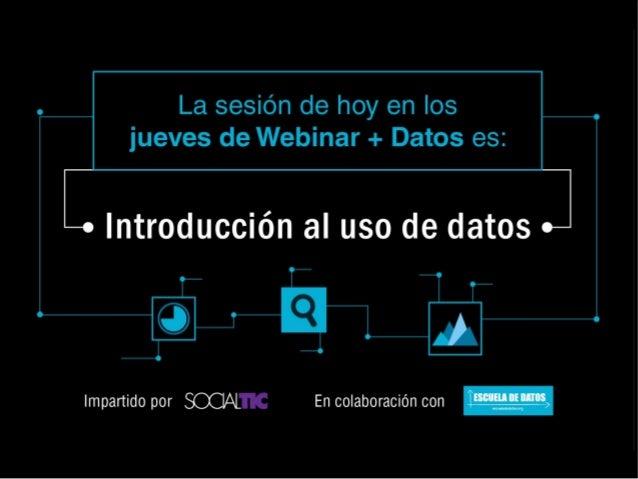 Introducción al uso de datos - Tipos de datos - Formatos de bases de datos - Estructura de una tabla @SocialTic @Mexflow P...