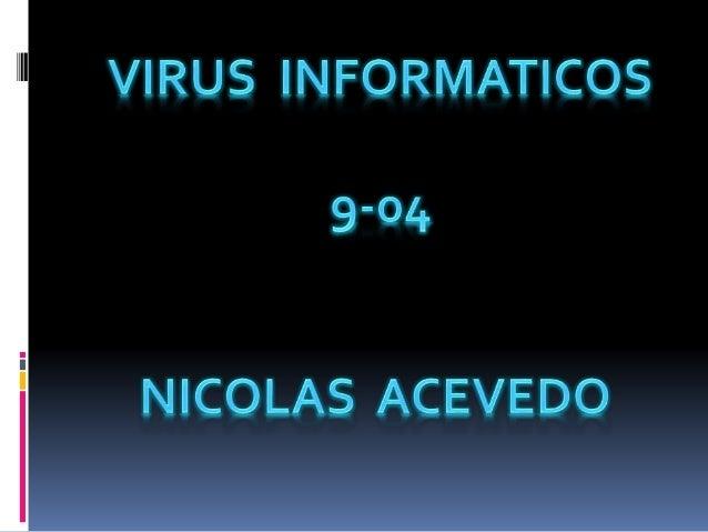 CONCEPTO:  Un virus informático es un malware que tiene por objeto alterar el normal  funcionamiento de la computadora, si...