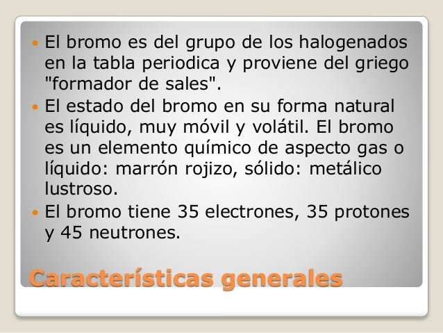 Bromo el bromo es del grupo de los halogenados en la tabla periodica y proviene del urtaz Images