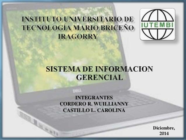 INTEGRANTES  CORDERO R. WUILLIANNY  CASTILLO L. CAROLINA  Diciembre,  2014