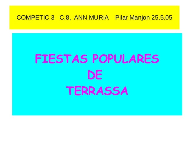 COMPETIC 3 C.8, ANN.MURIA Pilar Manjon 25.5.05 FIESTAS POPULARES DE TERRASSA