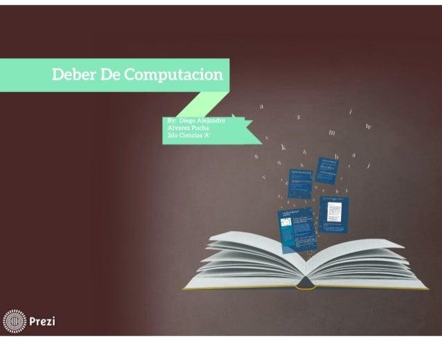 Deber De Computacion  —v  By;  Diego Alejandro  Alvarez Pucha 2do Ciencias EN     Nh